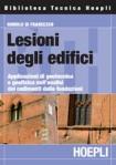 HOEPLI - Lesioni degli edifici Applicazioni di geotecnica e geofisica nell'analisi dei cedimenti delle fondazioni